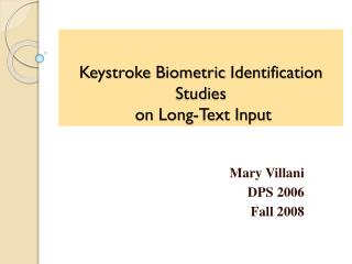 Keystroke Biometric  Identification Studies  on  Long-Text Input