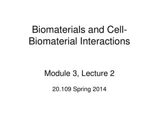 Biomaterials and Cell-Biomaterial Interactions