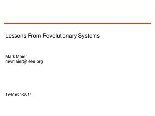 Lessons From Revolutionary Systems