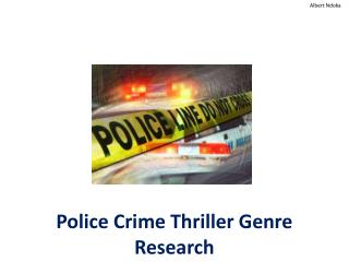 Police Crime Thriller Genre Research