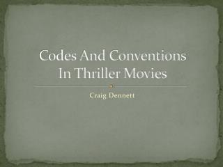 Codes And Conventions  In Thriller Movies