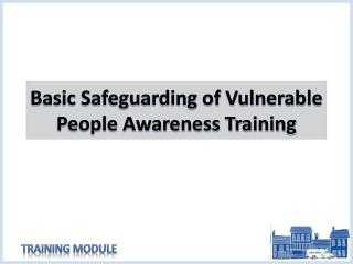 Basic Safeguarding of Vulnerable People Awareness Training