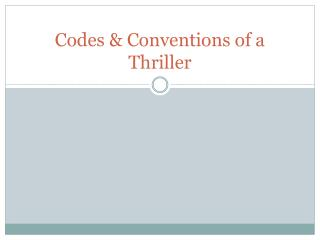 Codes & Conventions of a Thriller