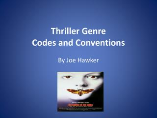 Thriller  Genre  Codes and  Conventions