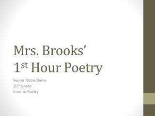 Mrs. Brooks' 1 st  Hour Poetry
