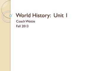 World History:  Unit 1