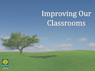 Improving Our Classrooms