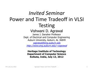 Invited Seminar Power  and Time Tradeoff in VLSI  Testing