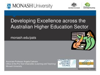 Developing Excellence across the Australian Higher Education Sector monash.edu/pats