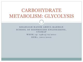 CARBOHYDRATE METABOLISM: GLYCOLYSIS