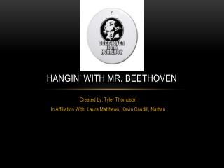 Hangin ' with  mr. beethoven
