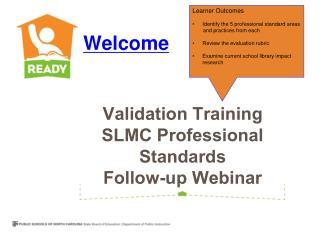 Validation Training SLMC Professional Standards Follow-up Webinar