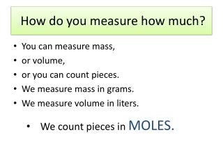 How do you measure how much?