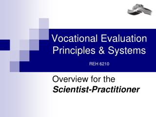 Vocational Evaluation Principles & Systems REH 6210