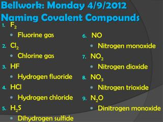 Bellwork: Monday 4/9/2012 Naming Covalent Compounds