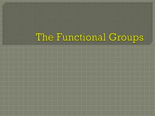 The Functional Groups