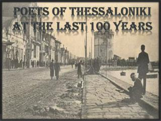 Poets of thessaloniki at the last 100 years