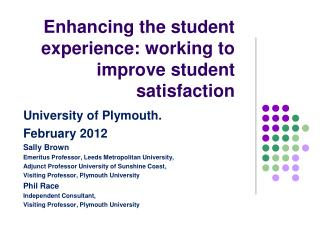 Enhancing the student experience: working to improve student satisfaction