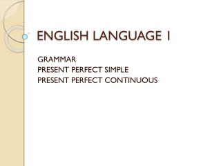 ENGLISH LANGUAGE 1