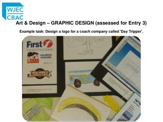 Art & Design – GRAPHIC DESIGN (assessed for Entry 3)