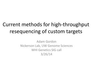 Current methods for high-throughput  resequencing  of custom targets