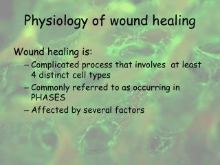 Physiology of wound healing