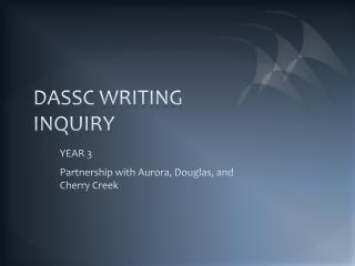 DASSC WRITING INQUIRY