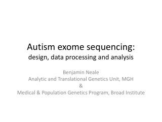 Autism  exome  sequencing: design, data processing and analysis