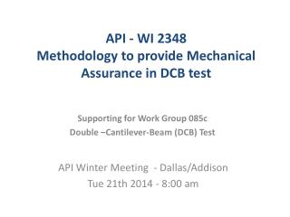API - WI 2348 Methodology to provide Mechanical Assurance in DCB test