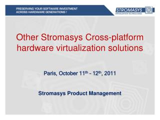 Other Stromasys Cross-platform hardware virtualization solutions