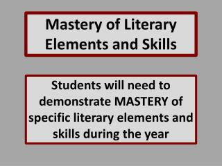 Mastery of Literary Elements and Skills