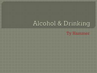 Alcohol & Drinking