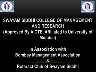 Swayamsiddhi Mitra Sangh's College of Management and Researc