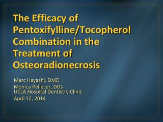 The Efficacy of  Pentoxifylline / Tocopherol  Combination in the Treatment of  Osteoradionecrosis