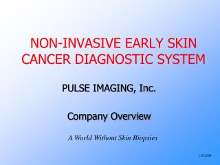 NON-INVASIVE EARLY SKIN CANCER DIAGNOSTIC SYSTEM