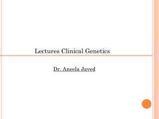 Lectures Clinical Genetics