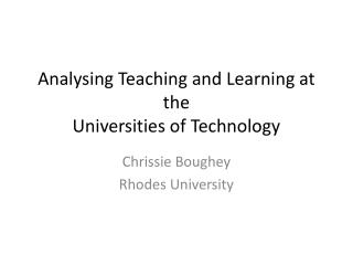 Analysing  Teaching and Learning at the  Universities of Technology