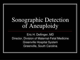 Sonographic  Detection of Aneuploidy
