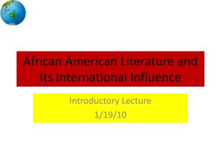 African American Literature and Its International Influence