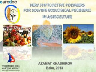 NEW PHYTOACTIVE POLYMERS  FOR SOLVING ECOLOGICAL  PROBLEMS IN  AGRICULTURE