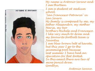 My name is Antonio  Sereno  and I am thirteen.