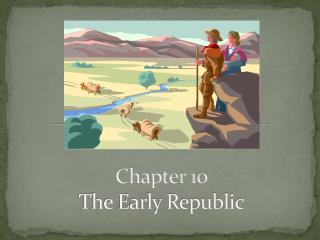 Chapter 10 The Early Republic