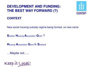 DEVELOPMENT AND FUNDING: THE BEST WAY FORWARD (?)