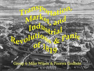 Group 4: Mike Wilcox &  Poorwa Godbole