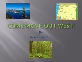 COME Move Out West!