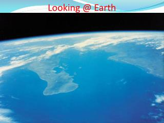 Looking @ Earth