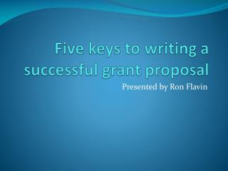 Five keys to writing a successful grant proposal