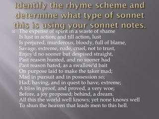 Identify the rhyme scheme and determine what type of sonnet this is using your sonnet notes.