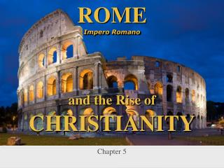 ROME Impero Romano and the Rise of CHRISTIANITY