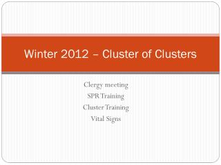 Winter 2012 – Cluster of Clusters